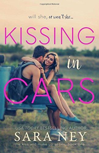Kissing in Cars (Kiss and Make Up, Band 1)