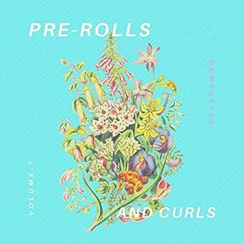 Pre-rolls and Curls, Vol.1