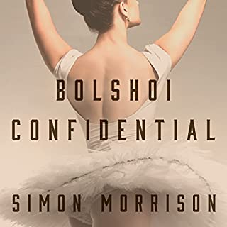 Bolshoi Confidential     Secrets of the Russian Ballet - From the Rule of the Tsars to Today              Written by:                                                                                                                                 Simon Morrison                               Narrated by:                                                                                                                                 Paul Boehmer                      Length: 17 hrs and 4 mins     Not rated yet     Overall 0.0