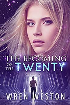 The Becoming of the Twenty: A Tale from the Ecliptic by [Wren Weston]