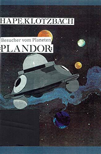 Besucher vom Planeten Plandor