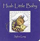 Hush Little Baby: (Baby Board Books, Baby Books First Year, Board Books for Babies)
