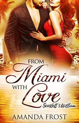 From Miami with Love: Scarlett & William