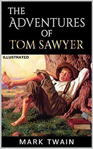 The Adventures of Tom Sawyer Illustrated (English Edition)