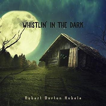 Whistlin' in the Dark