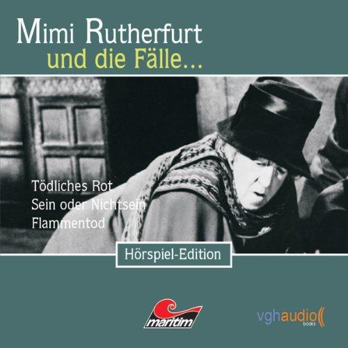 Tödliches Rot, Sein oder Nichtsein, Flammentod (Mimi Rutherfurt und die Fälle... 13-15) audiobook cover art