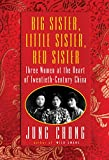 Image of Big Sister, Little Sister, Red Sister: Three Women at the Heart of Twentieth-Century China