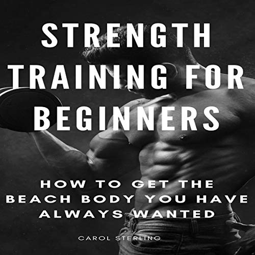 Strength Training for Beginners audiobook cover art