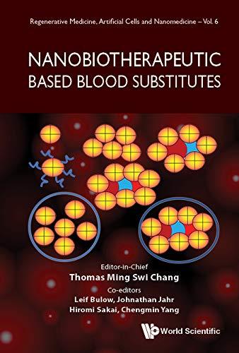 Nanobiotherapeutic Based Blood Substitutes: 0 (Regenerative Medicine, Artificial Cells And Nanomedicine)
