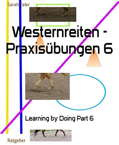 Westernreiten - Praxisübungen 6: Learning by Doing Part 6