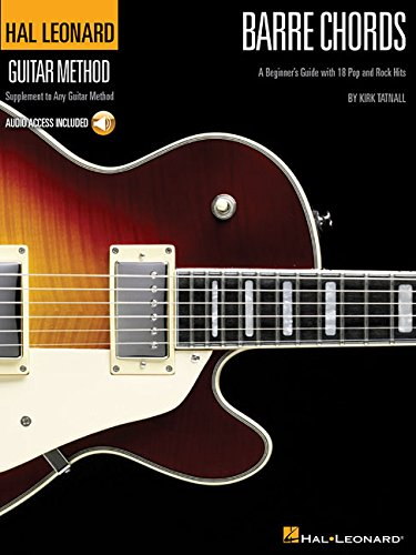Barre Chords: A Beginner's Guide with 18 Pop and Rock Hits Hal Leonard Guitar Method