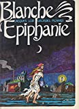 Blanche Épiphanie (Collection dirigée par Claude Moliterni)