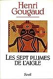 Les sept plumes de l'aigle - Seuil - 26/11/1999