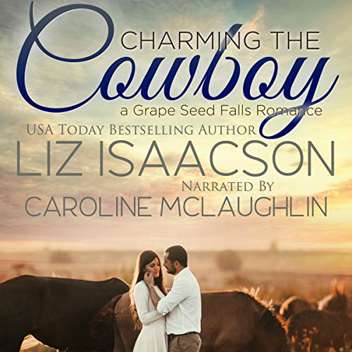 Charming the Cowboy: Christian Contemporary Romance audiobook cover art