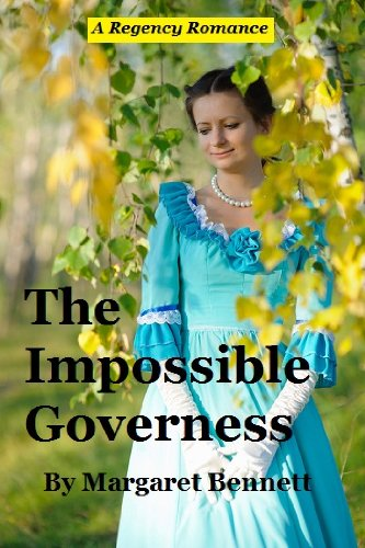 Book: The Impossible Governess (A Clean Regency Historical Romance) by Margaret Bennett