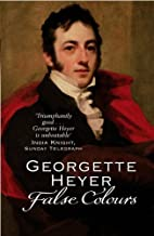 False Colours by Georgette Heyer (2005-06-02)