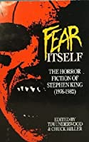 Fear Itself: The Horror Fiction of Stephen King 0887331742 Book Cover