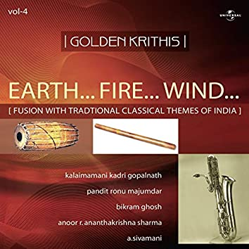 Golden Krithis Vol. 4 - Earth... Fire... Wind... Fusion With Traditional Classical Themes Of India