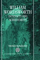 William Wordsworth: Intensity and Achievement