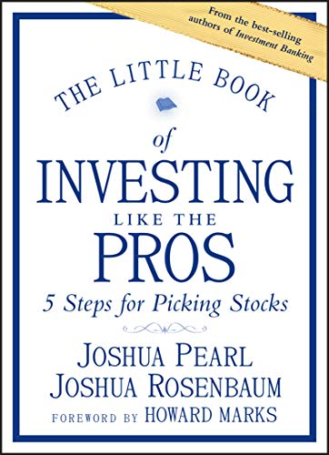 The Little Book of Investing Like the Pros: 5 Steps for Picking Stocks: Five Steps for Picking Stocks