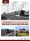Klaus Gerke. Von Soest nach Westerland: Foto-Reisen durch Norddeutschland 1955 bis 1973 - Stefan Carstens