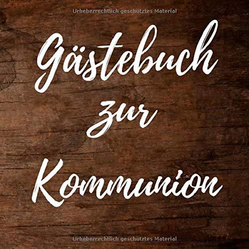 Gästebuch zur Kommunion: Erinnerungsbuch zum Eintragen von Glückwünschen zur ersten heiligen...