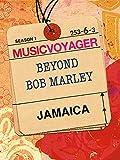 Music Voyager - Jamaica:  Beyond Bob Marley