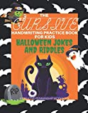 The Cursive Handwriting Practice Book for Kids: Halloween Jokes and Riddles - A
