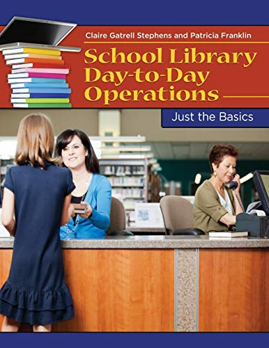 Download School Library Day-to-Day Operations: Just The Basics 1598849417