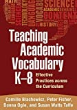 Teaching Academic Vocabulary K-8: Effective Practices across the Curriculum