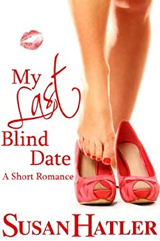 My Last Blind Date (Better Date than Never Series Book 3) by [Susan Hatler]