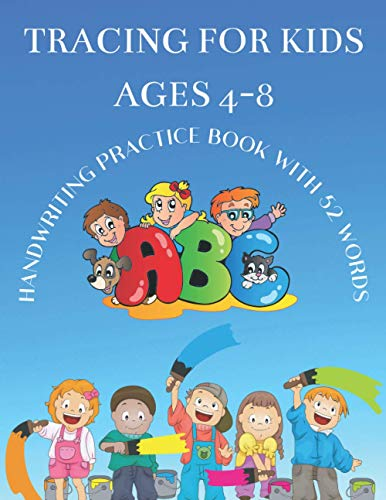 Tracing for Kids Ages 4-8 Handwriting Practice Book with 52 words: ABC Learning New Words Activity Book for Juniors