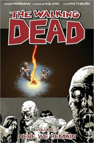 Walking Dead Here We Remain - Volume 9: Here We Remain v. 9 (The walking dead)