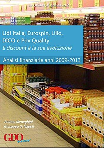 Il discount e la sua evoluzione. Analisi finanziarie di Lidl Italia, Eurospin, Lillo, DICO e Prix...