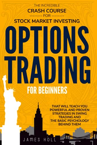 51JbhbQsggS. SL500  - Options Trading For Beginners: The Incredible Crash Course For Stock Market Investing That Will Teach You Powerful and Proven Strategies In Swing Trading And The Basic Psychology Behind Them