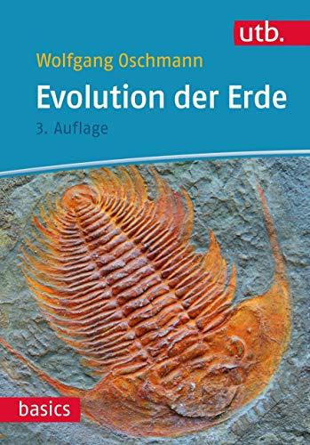 Evolution der Erde: Geschichte des Lebens und der Erde (utb basics)