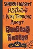 Sorry I Wasn't Listening I Was Thinking About Renting Movies: Halloween Gifts - Blank Lined Notebook...