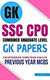SSC CPO SI GK Previous Papers (SUBJECTWISE & CHAPTERWISE SOLVED QUESTIONS) (Print Replica eBook): For SSC Central Police Organisation  CAPF/BSF/ITBP/CISF Sub Inspector Exam (English Edition)