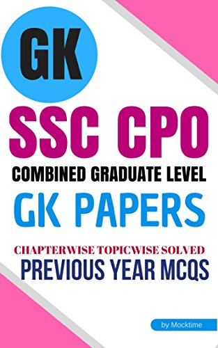 SSC CPO SI GK Previous Papers (SUBJECTWISE & CHAPTERWISE SOLVED QUESTIONS) (Print Replica eBook): For SSC Central Police Organisation CAPF/BSF/ITBP/CISF Sub Inspector Exam