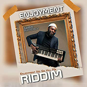 Enjoyment Riddim