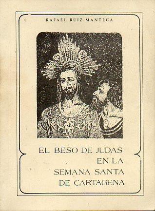 EL BESO DE JUDAS EN LA SEMANA SANTA DE CARTAGENA. Libro del...