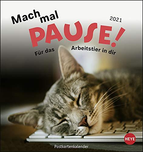 Mach mal Pause Postkartenkalender 2021 - für das Arbeitstier in dir - Kalender mit perforierten Postkarten mit lustigen Sprüchen- zum Aufstellen und ... - mit Monatskalendarium - Format 16 x 17 cm