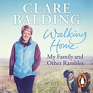 Walking Home     My Family and Other Rambles              By:                                                                                                                                 Clare Balding                               Narrated by:                                                                                                                                 Clare Balding                      Length: 8 hrs and 26 mins     289 ratings     Overall 4.6