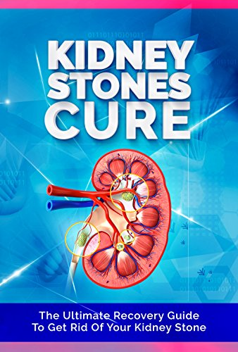 The Kidney Stones Cure The Ultimate Recovery Guide To Get Rid Of Your Kidney Stone Kidney Stones Kidney Disease Kidney Disease Solution Kidney Failure Kidney Diet Kidney Health Kindle Edition By