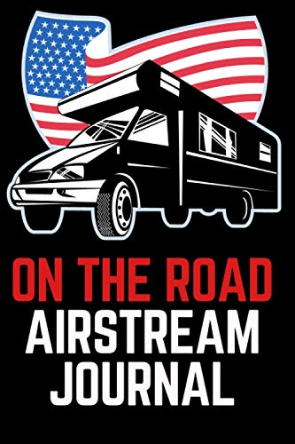 On The Road Airstream Journal: Finding Freedom on the Open Road with this composition notebook