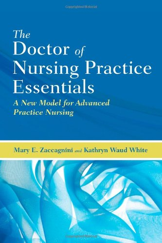 The Doctor of Nursing Practice Essentials: A New Model...
