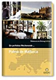 Ein perfektes Wochenende in... Palma de Mallorca - Werner C. Kessler