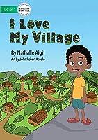 I Love My Village