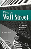 Panic on Wall Street: A History of America's Financial Disasters