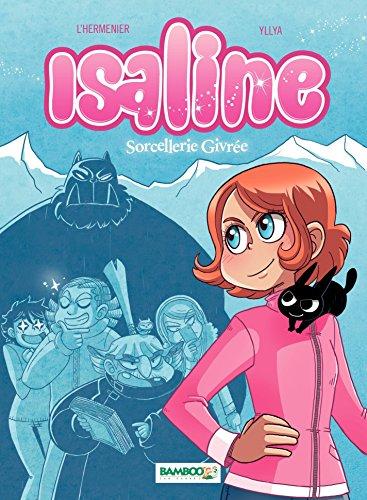 Isaline (Version BD): Sorcellerie givrée